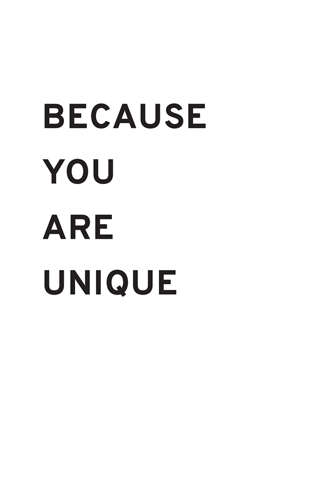 Because you are unique